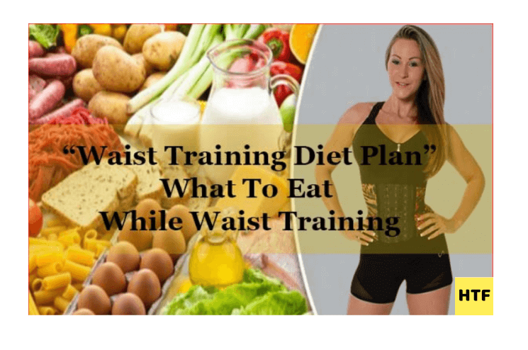 what to eat while wearing a waist trainer